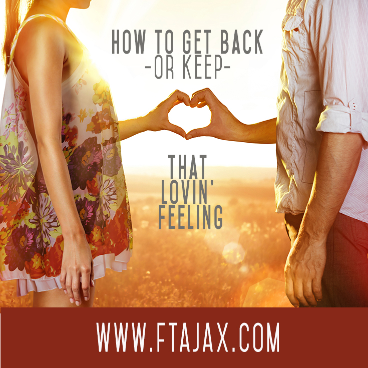 How to Get Back (or Keep) that Loving Feelin'
