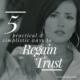 5 Practical & Simplistic Ways to Regain Trust