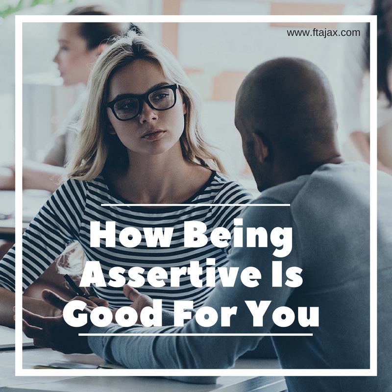 How Being Assertive Is Good For You