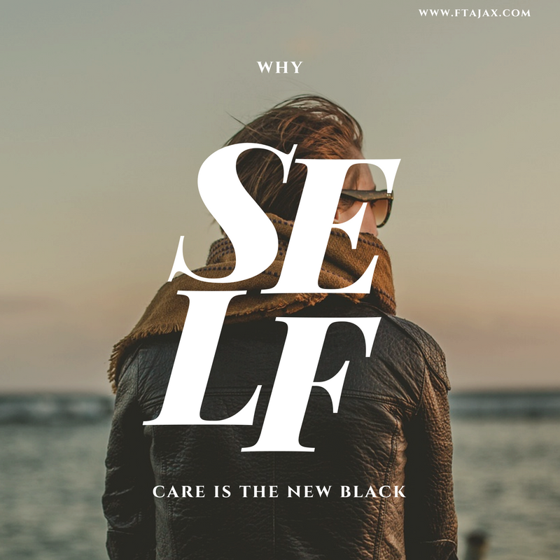 Why Self Care is the New Black