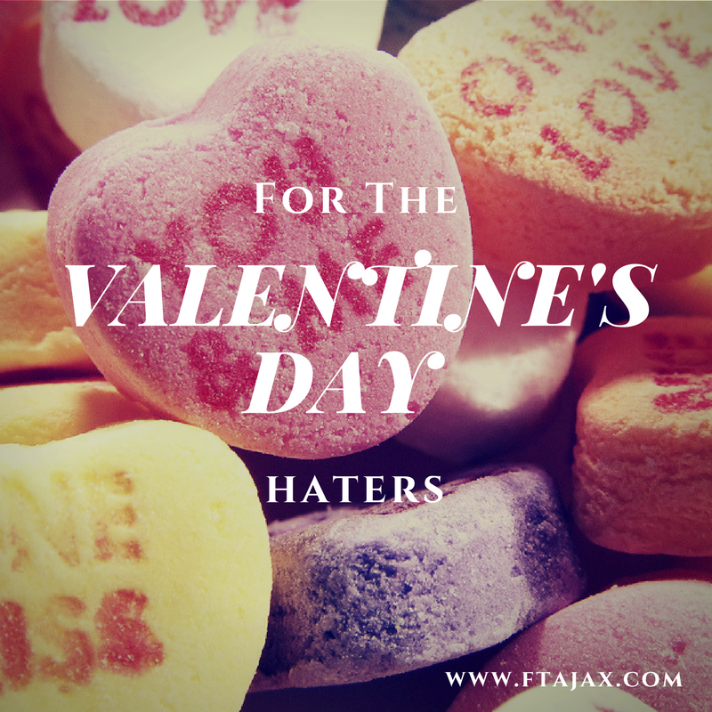 For the Valentine's Day Haters…