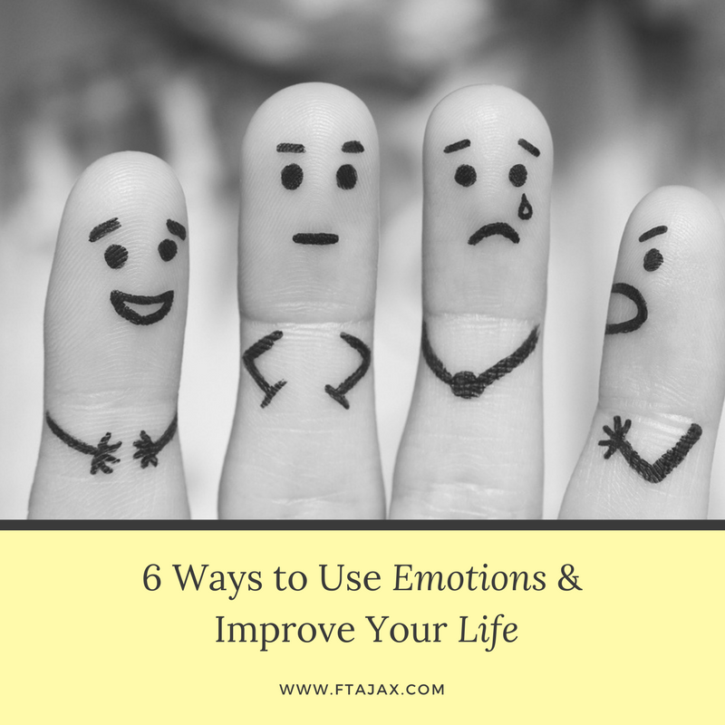 6 Ways to Use Emotions and Improve Your Life