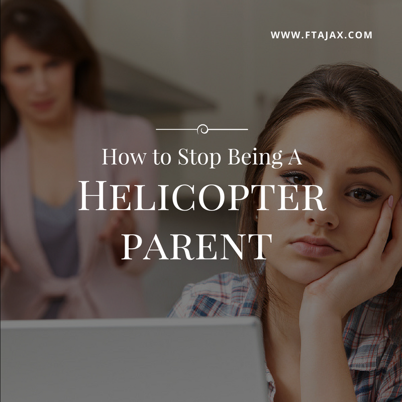 How to Stop Being a Helicopter Parent