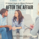 9 Initial Steps to Move Forward After the Affair