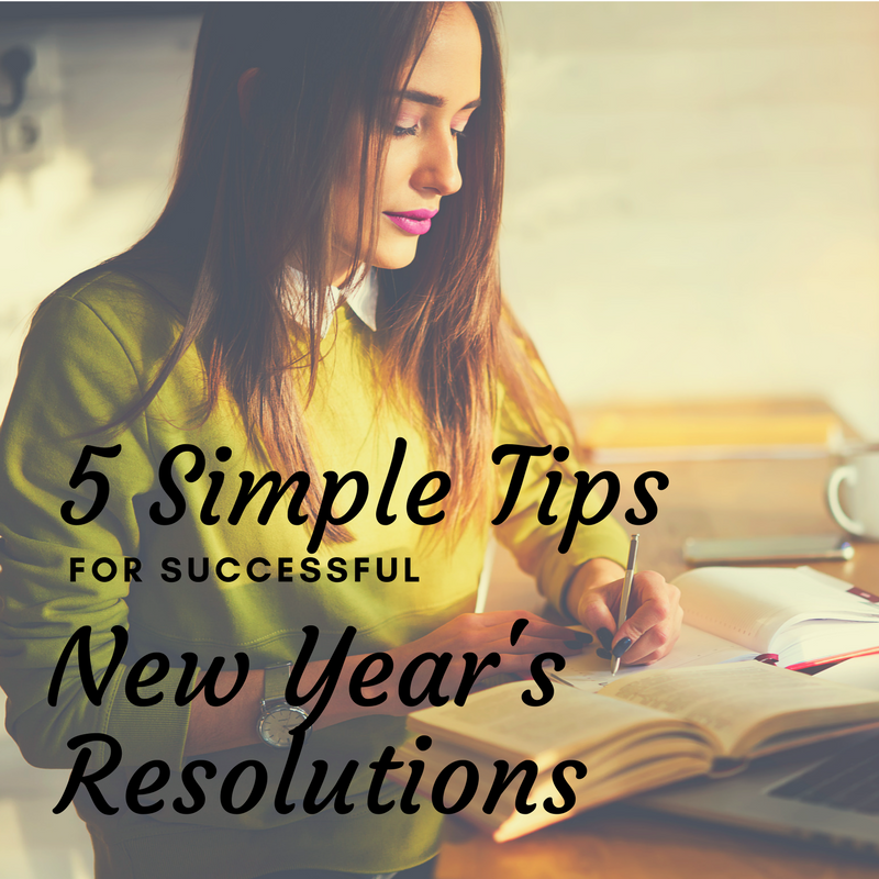 5 Simple Tips for Successful New Year's Resolutions