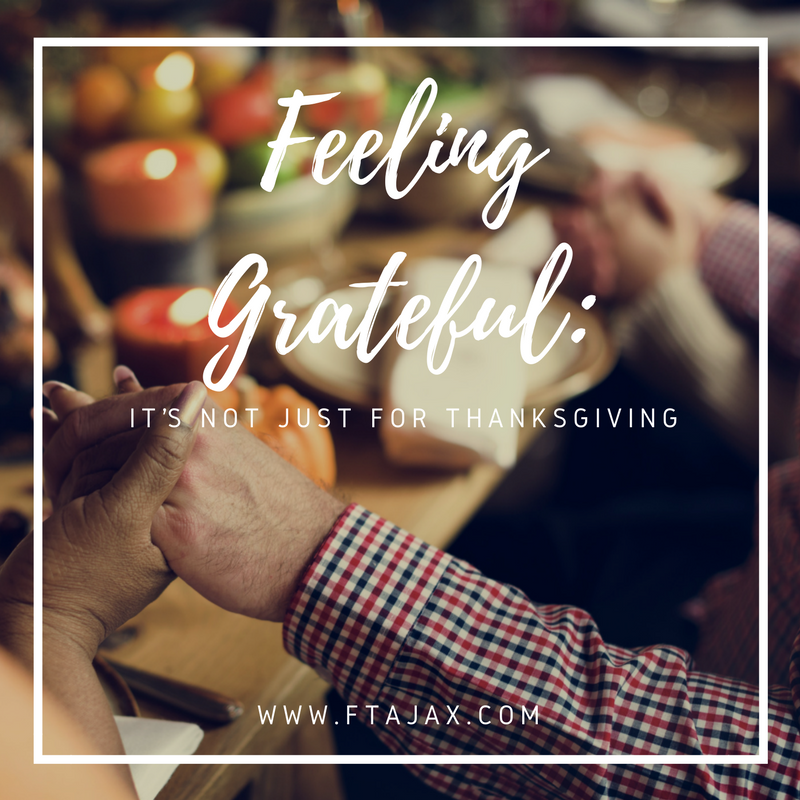 Feeling Grateful: It's Not Just For Thanksgiving