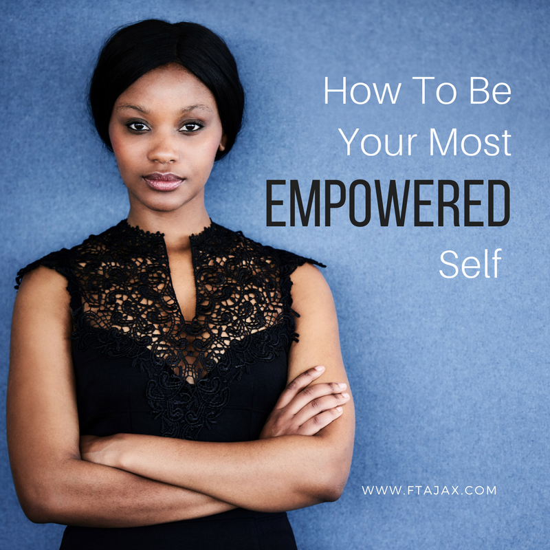 How To Be Your Most Empowered Self