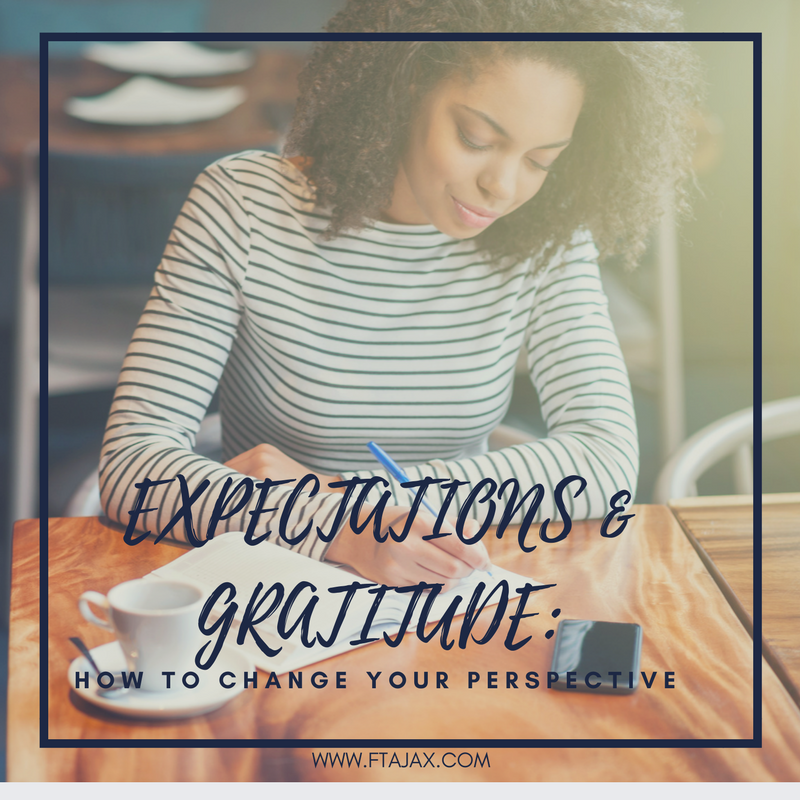 Expectations and Gratitude: How To Change your Perspective